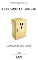 La clinique lacanienne N° 18 : Anorexie et boulimie