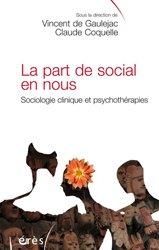 La part de social en nous - Sociologie clinique et psychothérapies