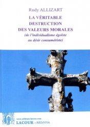 La véritable destruction des valeurs morales (de l'individualisme égoïste au désir consumériste)