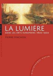 La lumière dans les arts européens. 1800-1900