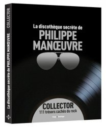 La discothèque secrète de Philippe Manoeuvre