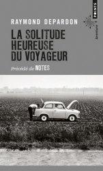 La solitude heureuse du voyageur précédé de notes