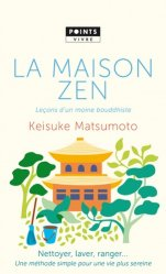 La maison zen. Leçons d'un moine bouddhiste