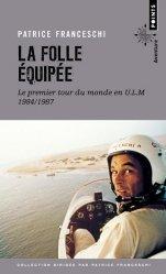 La folle equipee. le premier tour du monde en ulm, 1984-1987