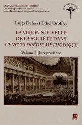 La vision nouvelle de la société dans l'Encyclopédie méthodique. Volume 1, Jurisprudence