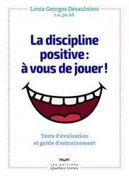 La discipline positive : à vous de jouer ! Tests d'évaluation et guide d'entrainement