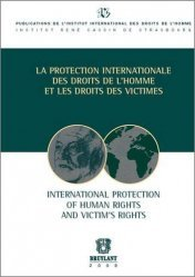 La protection intenationale des droits de l'homme et les droits des victimes