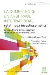 La compétence en arbitrage international relatif aux investissements. Les conditions d'investissement et de nationalité devant le CIRDI