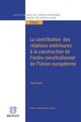 La contribution des relations extérieures à la construction de l'ordre constitutionnel de l'Union européenne