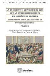 La convention de Vienne de 1978 sur la succession d'Etats en matière de traités. Commentaire article par article et études thématiques, 2 volumes