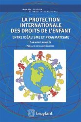 La protection internationale des droits de l'enfant. Entre idéalisme et pragmatisme