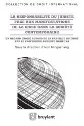 La responsabilité du juriste face aux manifestations de la crise dans la société contemporaine. Un regard croisé autour de la pratique du droit par le professeur Auguste Mampuya