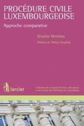 La procédure civile luxembourgeoise. Approche comparative