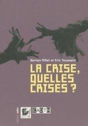 La crise, quelles crises