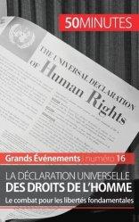 La Déclaration universelle des droits de l'homme. Le combat pour les libertés fondamentales