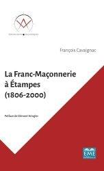 La franc-maçonnerie à Etampes (1806-2000)