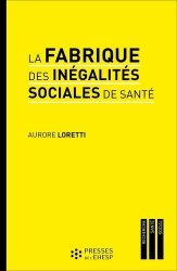 La fabrique des inégalités sociales de santé