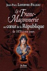La Franc-maçonnerie au coeur de la République