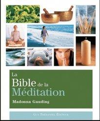 La bible de la méditation. Guide détaillé des méditations, 3e édition