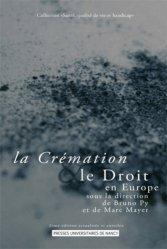 La crémation et le Droit en Europe. 2e édition revue et augmentée