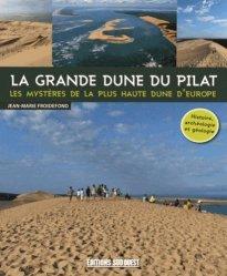 La grande dune du Pilat. Les mystères de la plus haute dune d'Europe
