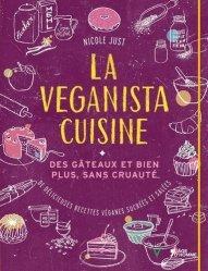La veganista cuisine. Des gâteaux et bien plus, sans cruauté