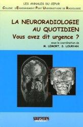 La neuroradiologie au quotidien Vous avez dit urgence