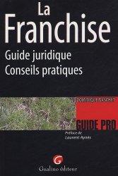 La Franchise. Guide juridique-Conseils pratiques