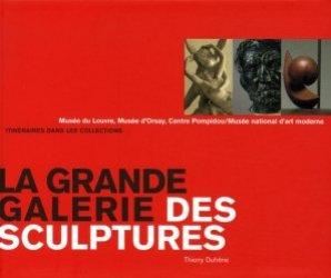La grande galerie des sculptures. Musée du Louvre, Musée d'Orsay, Centre Pompidou/Musée national d'art moderne