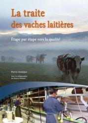La traite des vaches laitières : étape par étape vers la qualité : guide pratique