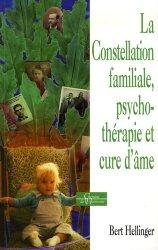 La Constellation familiale, psychothérapie et cure d'âme