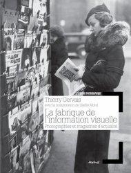 La fabrique de l'information visuelle. Photographies et magazines d'actualité