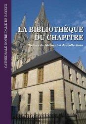 La bibliothèque du chapitre de la cathédrale Notre-Dame de Bayeux. Histoire du bâtiment et des collections