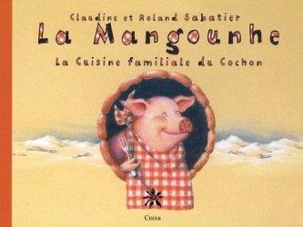 La Mangounhe. La Cuisine familiale du Cochon