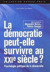 La démocratie peut-elle survivre au XXIe siècle? Psychologie politique de la démocratie