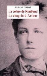 La colère de Rimbaud. Le chagrin d'Arthur