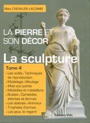 La pierre et son décor Tome 4 La sculpture