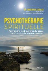 La psychothérapie spirituelle. Pour guérir les blessures du passé et s'ouvrir à la lumière du futur