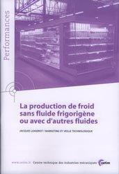 La production de froid sans fluide frigorigène ou avec d'autres fluides