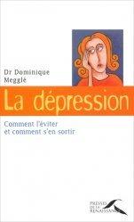 La dépression Comment l'éviter et comment s'en sortir
