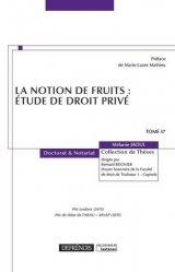 La notion de fruits : étude de droit privé