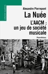 La Nuée, l'AACM : un jeu de société musicale