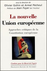 La nouvelle Union européenne. Approches critiques de la Constitution européenne