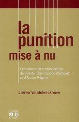 La punition mise à nu. Pénalisation et criminalisation du suicide dans l'Europe médiévale et d'Ancien Régime