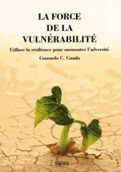 La force de la vulnérabilité - Utiliser la résilience pour surmonter l'adversité