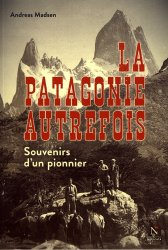 La Patagonie autrefois. Souvenirs d'un pionnier