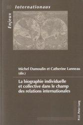 La biographie individuelle et collective dans le champ des relations internationales