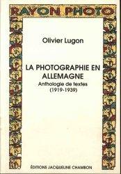 La photographie en Allemagne. Anthologie de textes (1919-1939)
