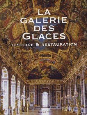 La galerie des Glaces. Histoire et restauration