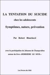 La tentation du suicide chez les adolescents. Symptômes, nature, prévention